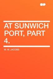 At Sunwich Port, Part 4.