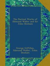 Poetical Works of Edmund Waller and Sir John Denham