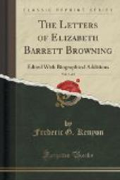 The Letters of Elizabeth Barrett Browning (1 of 2)