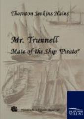 "Mr. Trunnell, Mate of the Ship ""Pirate"""