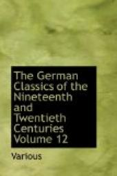 The German Classics of the Nineteenth and Twentieth Centuries, Volume 12