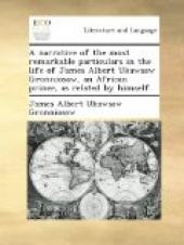 A Narrative of the Most Remarkable Particulars in the Life of James Albert Ukawsaw Gronniosaw, an African Prince, as Related by Himself