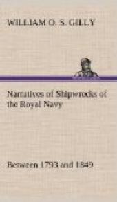 Narratives of Shipwrecks of the Royal Navy; between 1793 and 1849