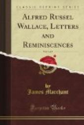 Alfred Russel Wallace: Letters and Reminiscences, Vol. 1