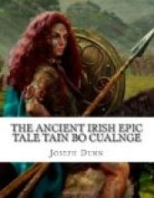 The Ancient Irish Epic Tale Táin Bó Cúalnge
