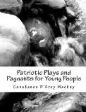 Patriotic Plays and Pageants for Young People