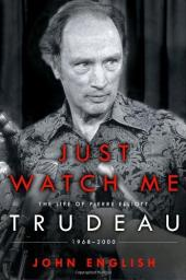 Changing the Face of A Nation: Pierre Elliott Trudeau