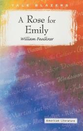 """A Rose for Emily"" by William Faulkner"