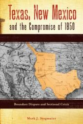 The Issues Leading to the Compromise of 1850