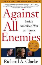 Summary and Review of Against All Enemies by Richard A. Clark