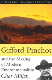Gifford Pinchot (1865 – 1946) American Conservationist and Forester