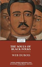 The Souls of Black Folk - W. E. B. Du Bois - 1903