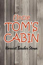 Uncle Tom's Cabin - Harriet Beecherstowe - 1852