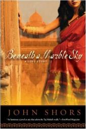 Beneath a Marble Sky: A Novel of the Taj Mahal