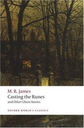 Casting the Runes, and Other Ghost Stories