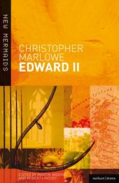 Edward II: The Troublesome Reign and Lamentable End of Edward the Second, King of England, with the Tragical Fall of Proud Mortimer