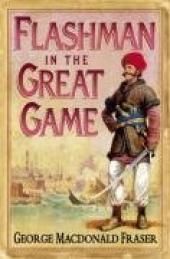 Flashman in the Great Game: From the Flashman Papers 1856-1858
