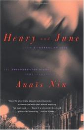 Henry and June: From a Journal of Love: The Unexpurgated Diary of Anais Nin, 1931-1932