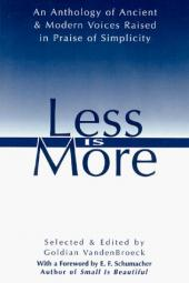 Less Is More: The Art of Voluntary Poverty: An Anthology of Ancient and...