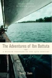 The Adventures of Ibn Battuta, a Muslim Traveler of the Fourteenth Century
