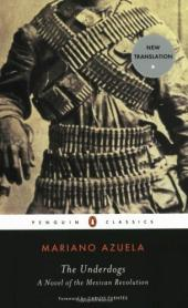 The Underdogs a Novel of the Mexican Revolution