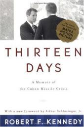 Thirteen Days; a Memoir of the Cuban Missile Crisis