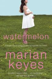 Watermelon: A Novel