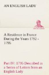 A Residence in France During the Years 1792, 1793, 1794 and 1795, Part IV., 1795