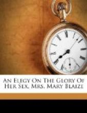 An Elegy on the Glory of Her Sex, Mrs. Mary Blaize