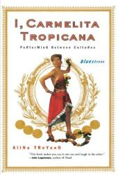 I, Carmelita Tropicana: Performing Between Cultures