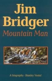 Jim Bridger, Mountain Man; a Biography