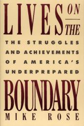 Lives on the Boundary: A Moving Account of the Struggles and Achievements of America