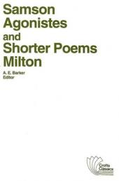 Samson Agonistes, and Shorter Poems