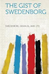 The Gist of Swedenborg