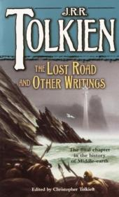 The Lost Road and Other Writings: Language and Legend Before