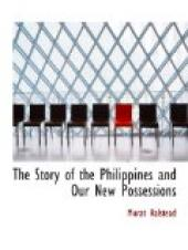 The Story of the Philippines and Our New Possessions,