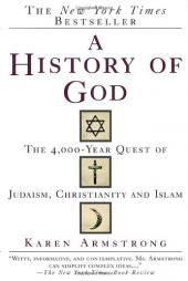 A History of God: The 4000-year Quest of Judaism, Christianity, and Islam