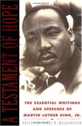A Testament of Hope: The Essential Writings and Speeches of Martin Luther King, Jr