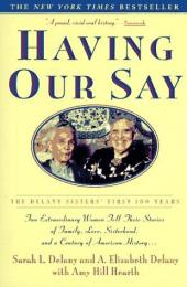 Having Our Say: The Delany Sisters