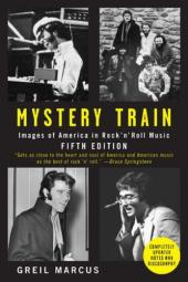 Mystery Train: Images of America in Rock