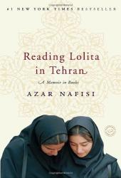 Reading Lolita in Tehran, A Memoir in Books