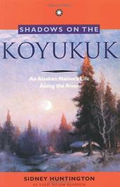 Shadows on the Koyukuk: An Alaskan Native