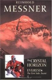 The Crystal Horizon Everest-the First Solo Ascent