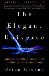 The Elegant Universe: Superstrings, Hidden Dimensions, and the Quest For…