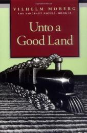 Unto a Good Land a Novel