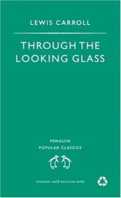 Through the Looking-Glass: And What Alice Found There